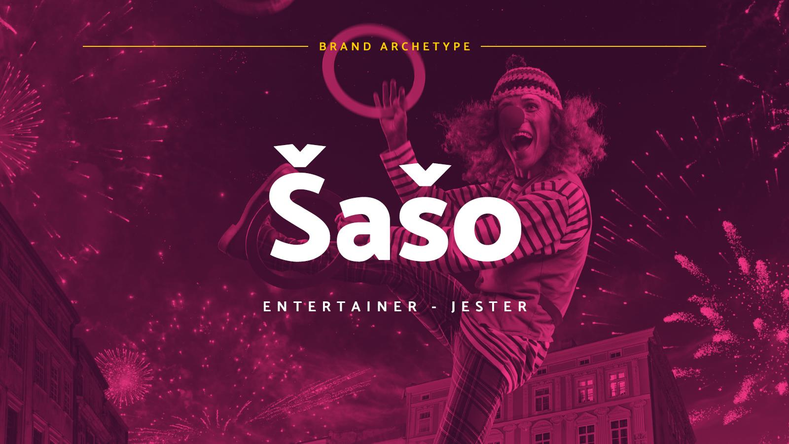Brand archetypy: Šašo (Entertainer - Jester)